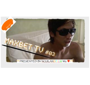 MAXBET #03